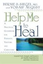 Help Me to Heal : A Practical Guidebook for Patients, Visitors, and...
