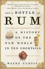 And a Bottle of Rum: A History of the New World in Ten Cocktails by Wayne...