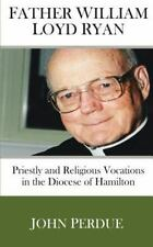 Father William Loyd Ryan: Priestly and Religious Vocations in the Diocese of