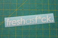 FRESH AS F*CK FCK Sticker Decal Vinyl JDM Euro Drift Lowered illest Fatlace