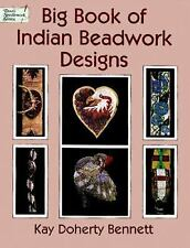Dover Needlework: Big Book of Indian Beadwork Designs by Kay Doherty Bennett (1…