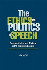 The Ethics and Politics of Speech: Communication and Rhetoric in the Twentieth C