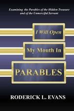 I Will Open My Mouth in Parables : Examining the Parables of the Hidden...