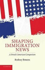 Communication, Society and Politics: Shaping Immigration News : A...
