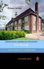 The Blantyre House Prison Affair Lessons from a Modern-day Witch Hunt by Murthag