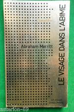 """LE VISAGE DANS L""""ABIME ABRAHAM MERRITT ALBIN MICHEL SCIENCE FICTION N30 1974"""