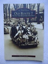 Images of America: Old Route 7 : Along the Berkshire Highway by Gary Leveille