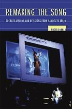 Ernest Bloch Lectures: Remaking the Song : Operatic Visions and Revisions...