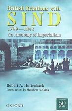 NEW - British Relations with Sind 1799-1843: An Anatomy of Imperialism