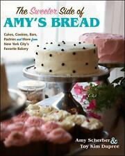 The Sweeter Side of Amy's Bread: Cakes, Cookies, Bars, Pastries and Mo-ExLibrary