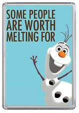 Some people are worth melting for. Olaf frozen Fridge Magnet