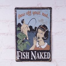 FISH NAKED show off your nod poster Vintage metal Tin signs Home wall Plaque
