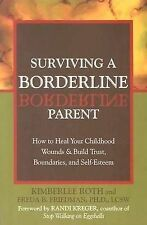 Surviving a Borderline Parent: How to Heal Your Childhood Wounds and Build...