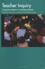 Teacher Inquiry : Living the Research in Everyday Practice (2003, Paperback)