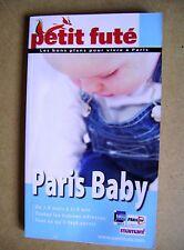 Guide pratique  Le petit futé Paris baby les bonnes adresses pour bébé /J16