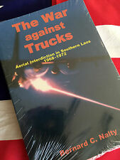 WAR AGAINST TRUCKS Aerial Interdiction Southern Laos 1968-1972 USAF Vietnam NEW!