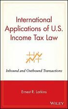 International Applications of U. S. Income Tax Law : Inbound and Outbound...
