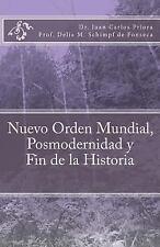 Nuevo Orden Mundial, Posmodernidad y Fin de la Historia by Juan Priora (2014,...