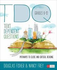 Text-Dependent Questions, Grades 6-12: Pathways to Close and Critical Reading (C