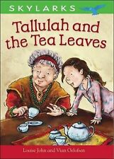 Louise John Tallulah and the Tea Leaves (Skylarks) Very Good Book