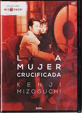 Kenji Mizoguchi: LA MUJER CRUCIFICADA. España: tarifa plana envíos DVD, 5 €