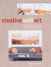 Creative Wall Art: Create Your Own Art with Simple Techniques and Stunning Step-