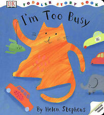 I'm Too Busy (Toddler Story Books), Stephens, Helen, Good Condition Book, ISBN 0