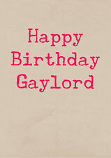 Happy Birthday Gaylord ~  Very Rude Greetings Card ~ BaSick Potty Mouth PM-BA116