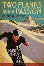 Two Planks and a Passion: The Dramatic History of Skiing, Huntford, Roland, Very