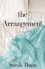 2017 PAPERBACK ARC The Arrangement A Novel Sarah Dunn Advanced Reader Copy Book