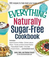 Naturally Sugar-Free Cookbook : Includes Triple Berry Pancakes, Pumpkin Pie...