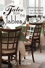 Tales from the Tables : A Wicked Funny Look from the Waiter's Side of the...