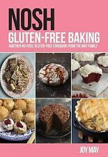 NOSH Gluten-Free Baking: Another No-Fuss, Gluten-Free Cookbook from the May...
