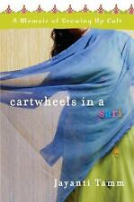 Cartwheels in a Sari: A Memoir of Growing Up Cult, Jayanti Tamm, Good Condition,