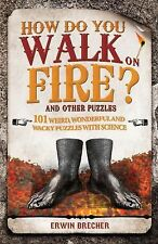 How Do You Walk on Fire? : And Other Questions by Erwin Brecher (2011,...
