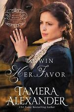 To Win Her Favor (A Belle Meade Plantation Novel), Alexander, Tamera