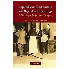Legal Ethics in Child Custody and Dependency Proceedings : A Guide for Judges...