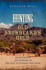 Hunting Old Snowbeard's Gold: Searches for and Seekers of the Lost Dutchman Gol
