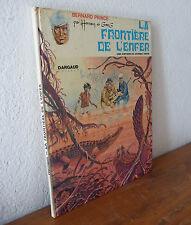Ed. Dargaud    EO  BERNARD PRINCE  LA FRONTIERE DE L'ENFER  sep18