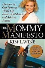 The Mommy Manifesto: How to Use Our Power to Think Big, Break Limitati-ExLibrary