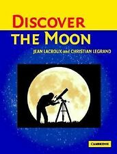 Discover the Moon by Christian Legrand and Jean Lacroux (2004, Paperback)