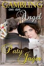 Gambling on an Angel by Paty Jager (2013, Paperback)