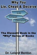Why: Why You Lie, Cheat and Deceive : The Eleventh Book in the Why Series of...