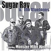 Sugar Ray & the Bluetones : Sugar Ray & the Bluetones Featuring Monster Mike Wel