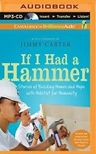 If I Had a Hammer : Stories of Building Homes and Hope with Habitat for Humanity