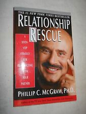 Relationship Rescue - A Seven Step Strategy .. by Phllip c. McGraw, Ph.D (2000,