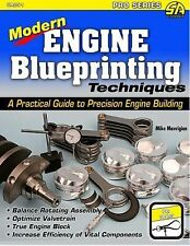 Modern Engine Blueprinting Techniques : A Practical Guide to Precision Engine...