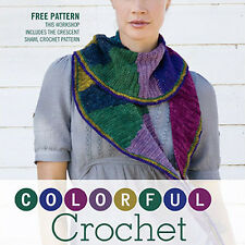 NEW DVD: COLORFUL CROCHET with Kathy Merrick plus Crescent Shawl Crochet Pattern
