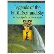 Legends of the Earth, Sea, and Sky: An Encyclopedia of Nature Myths-ExLibrary