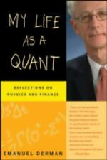 My Life as a Quant: Reflections on Physics & Finance - Emanuel Derman, Paperback